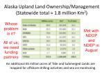alaska upland land ownership management statewide total 1 8 million km 2