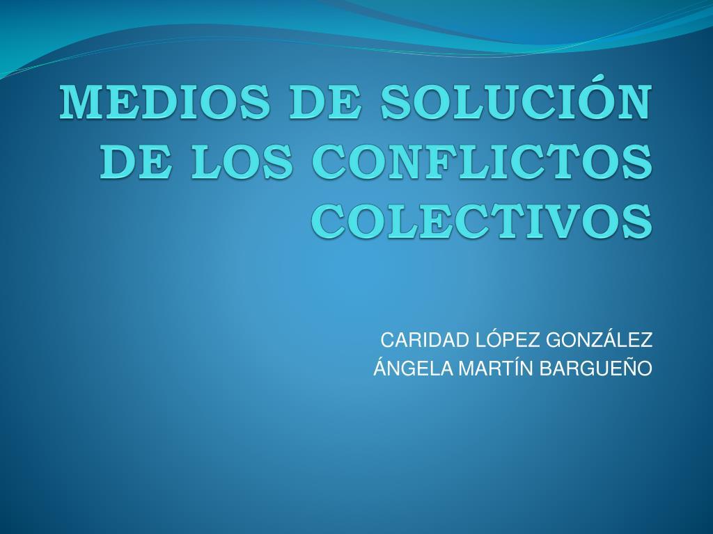 medios de soluci n de los conflictos colectivos l.
