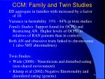 ccm family and twin studies