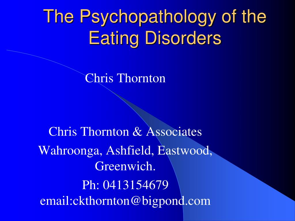the psychopathology of the eating disorders l.