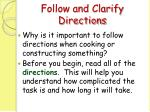 follow and clarify directions