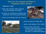 how do you protect workers in roadway work zones30