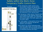 safety within the work zone temporary traffic control plan