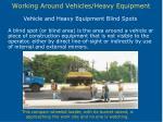 working around vehicles heavy equipment
