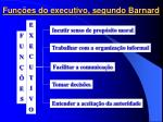 fun es do executivo segundo barnard