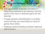 observe patterns of heredity