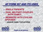 af form 357 and its uses