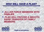 who will have a plan
