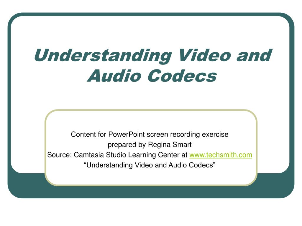 understanding video and audio codecs l.