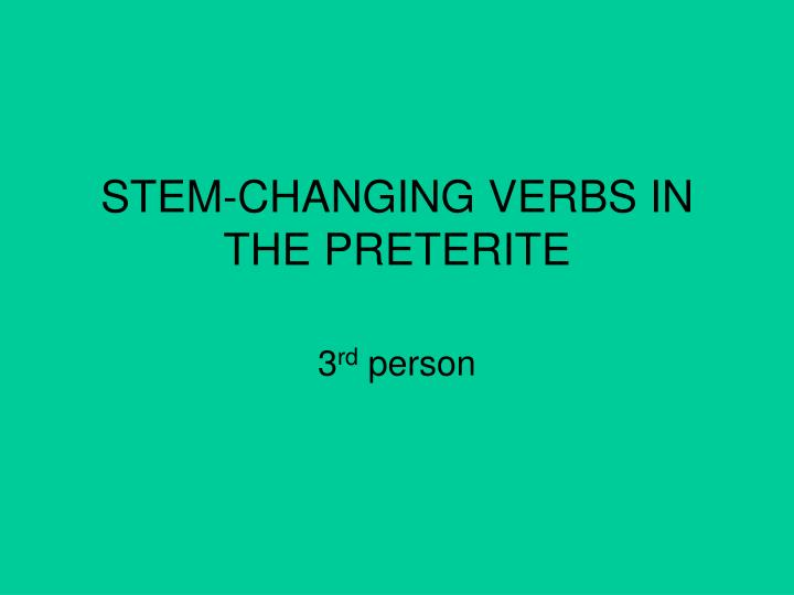 stem changing verbs in the preterite n.