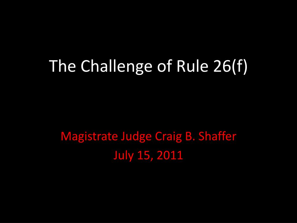 the challenge of rule 26 f l.