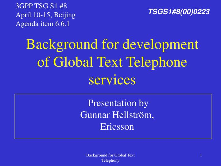 background for development of global text telephone services n.