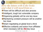 how the future with coke looks and what it will need from us