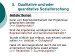 5 qualitative und oder quantitative sozialforschung21