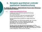 6 beispiele quantitativer und oder qualitativer sozialforschung37