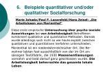 6 beispiele quantitativer und oder qualitativer sozialforschung46