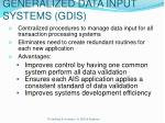 generalized data input systems gdis