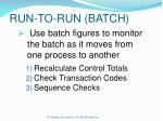 run to run batch