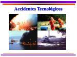 accidentes tecnol gicos