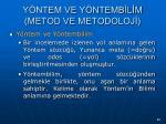 y ntem ve y ntemb l m metod ve metodoloj
