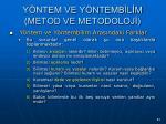 y ntem ve y ntemb l m metod ve metodoloj62