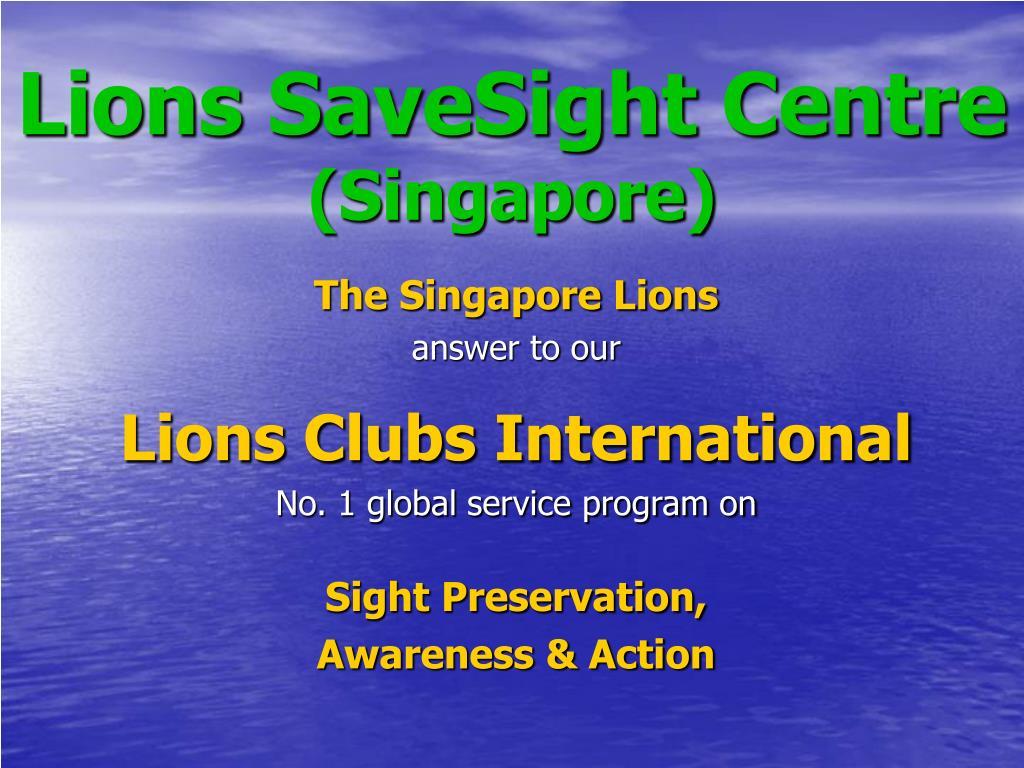 lions savesight centre singapore l.