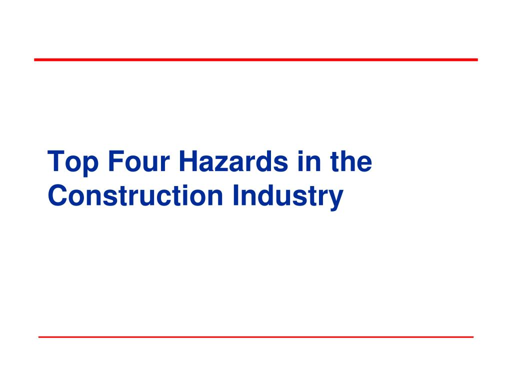 top four hazards in the construction industry l.