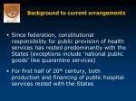 background to current arrangements