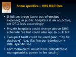 some specifics hbs drg fees