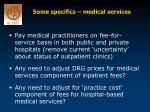 some specifics medical services