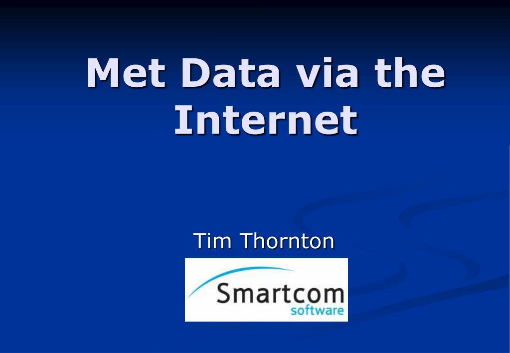 met data via the internet l.
