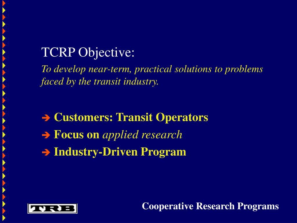 TCRP Objective: