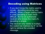 decoding using matrices