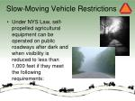 slow moving vehicle restrictions