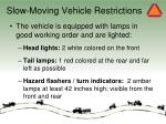 slow moving vehicle restrictions10