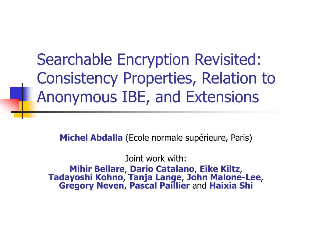 searchable encryption revisited consistency properties relation to anonymous ibe and extensions l.