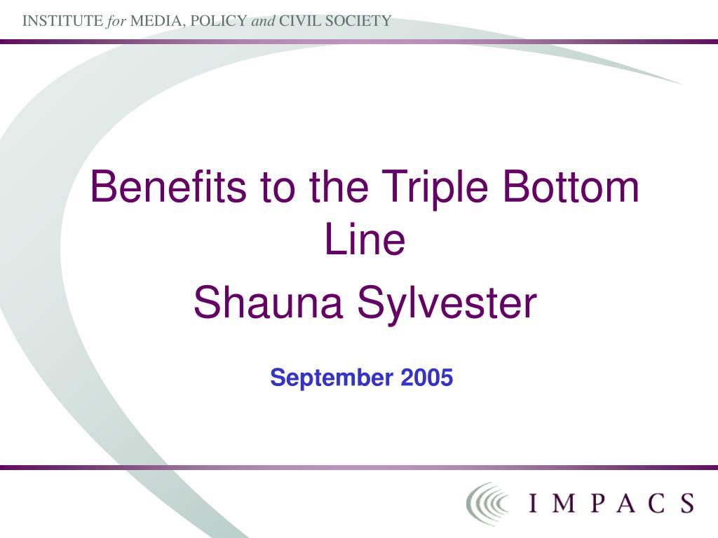 benefits to the triple bottom line shauna sylvester l.