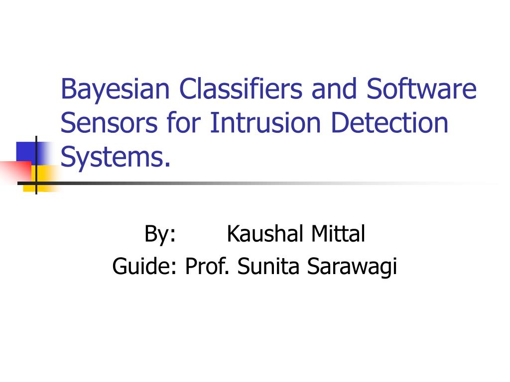 bayesian classifiers and software sensors for intrusion detection systems l.