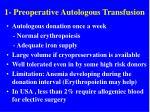 1 preoperative autologous transfusion