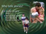 who tells stories