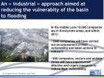 an industrial approach aimed at reducing the vulnerabity of the basin to flooding