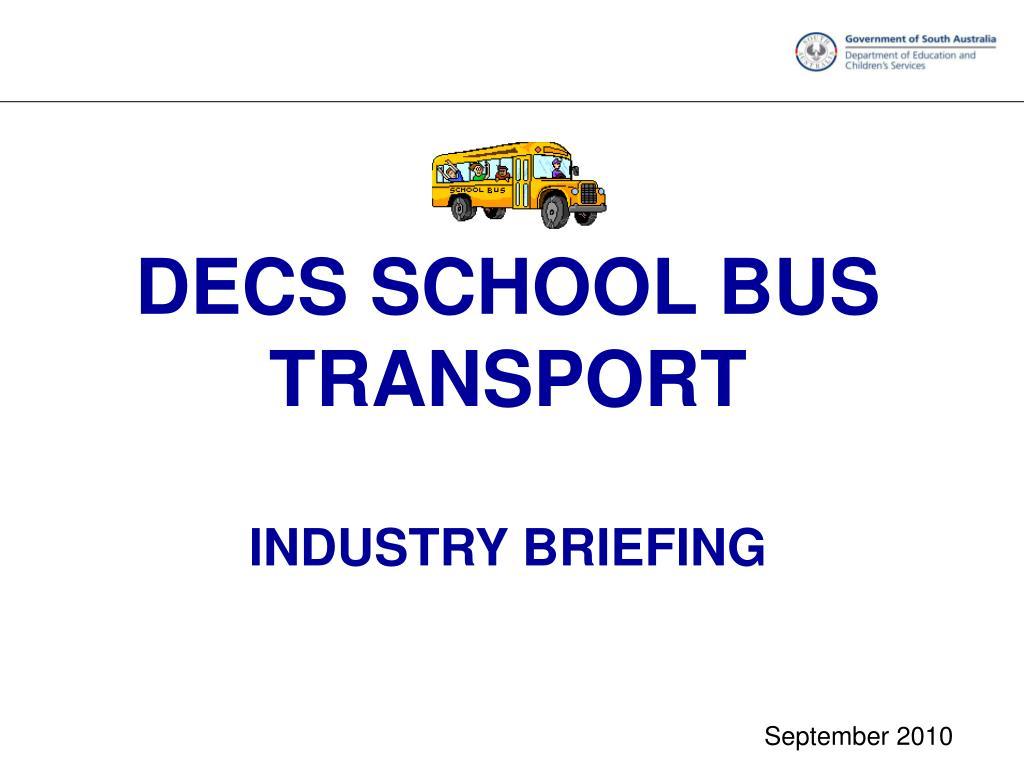 decs school bus transport industry briefing l.