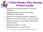 7 critical mistakes when pursuing customer loyalty
