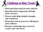 challenge to run lean