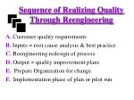 sequence of realizing quality through reengineering