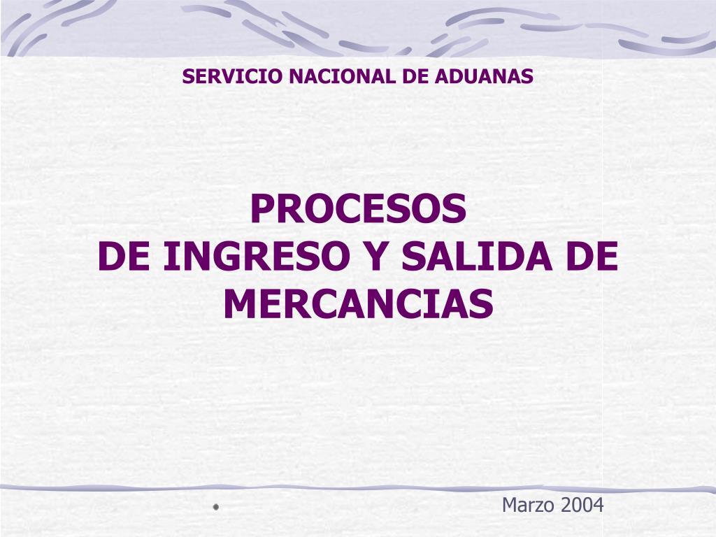 servicio nacional de aduanas procesos de ingreso y salida de mercancias l.