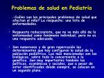 problemas de salud en pediatr a