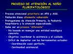 proceso de atenci n al ni o pluripatol gico