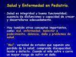 salud y enfermedad en pediatr a