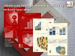 atrakcyjn form prezentacji wynik w s wykresy oraz mapy